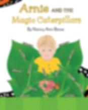 Arnie And The Magic Caterpillars