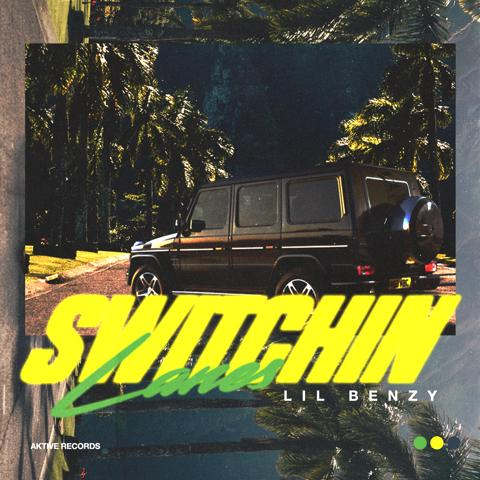 Lil Benzy - Switchin Lanes