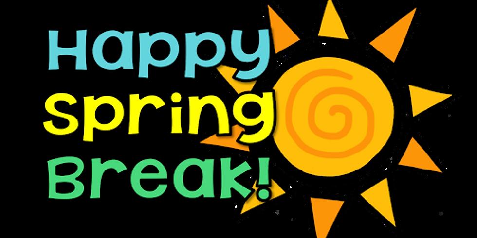 Spring Break (all week)