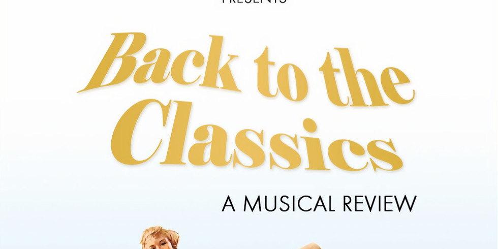 Back to the Classics - Musical Theater Revue (1)