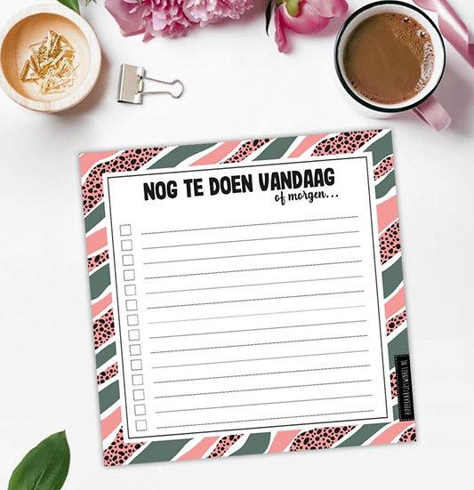 Notitieboekje : Nog te doen vandaag of morgen