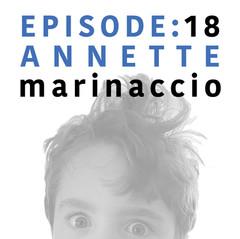 EP 18 | Annette Marinaccio