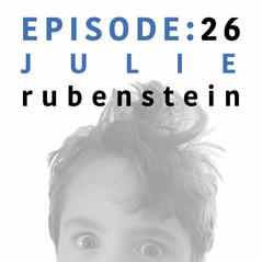 EP 26 _ Julie Rubenstein.jpg