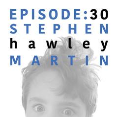 EP 30 _ Stephen Hawley Martin.jpg