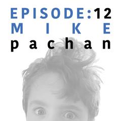 EP 12   Mike Pachan.jpg