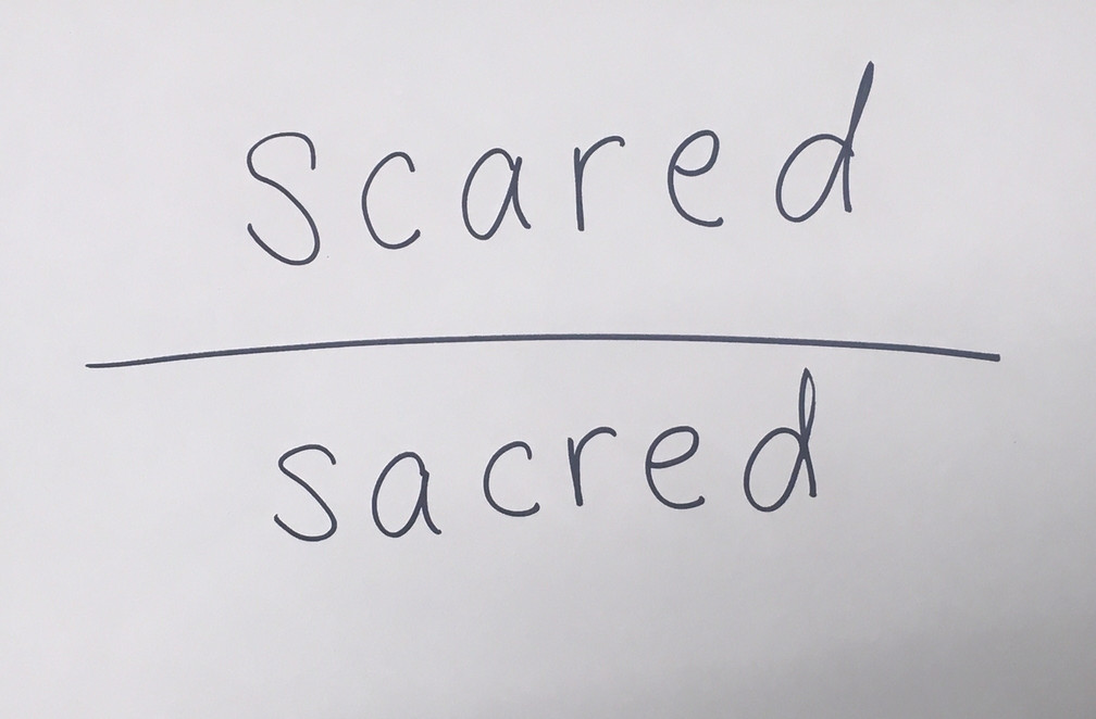 Scared or Sacred?