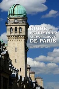 GUIDE DU PATRIMOINE ASTRONOMIQUE DE PARIS