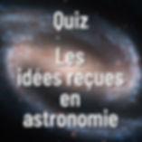 quiz_idees_recues_astronomie.jpg