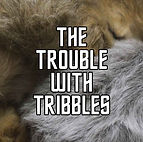 5YM - The Trouble with Tribbles