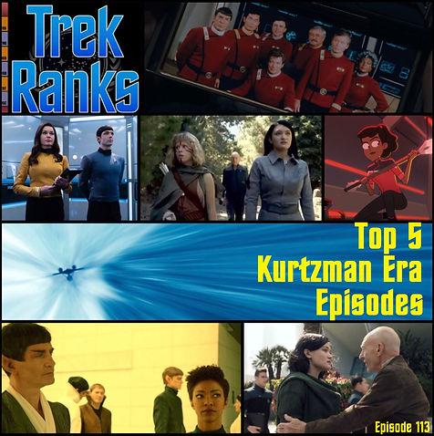 TrekRanks 113 - Top 5 Kurtzman Era Episodes