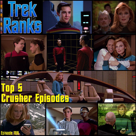 TrekRanks 108 - Top 5 Crusher Episodes