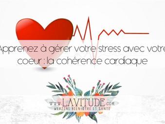 Apprenez à gérer votre stress avec votre coeur : Zoom sur la cohérence cardiaque