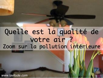 La qualité de l'air : Zoom sur la pollution intérieure