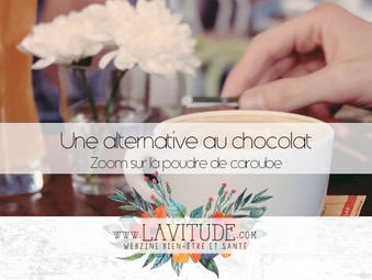 Une alternative au chocolat : Zoom sur le caroube