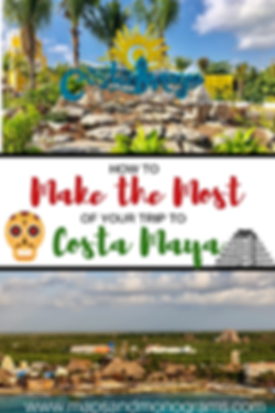 How to Make the Most Out of Your Trip to Costa Maya