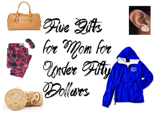 5 Gifts for Mom For Under $50