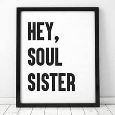 Hey soul sister (starts Feb 2020)