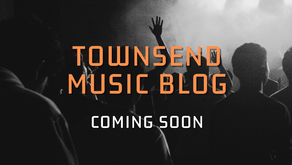 The Townsend Music Blog - Coming Soon