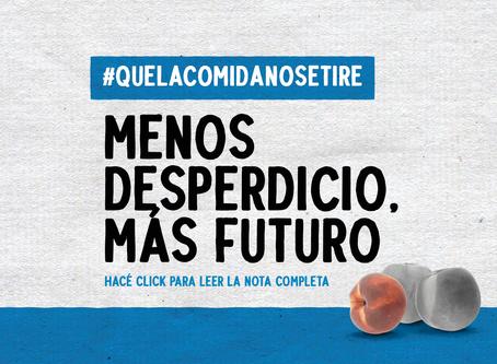 Menos desperdicio, más futuro #QueLaComidaNoSeTire