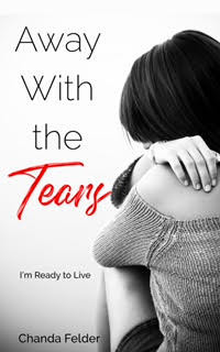 Away With the Tears: I'm Ready to live