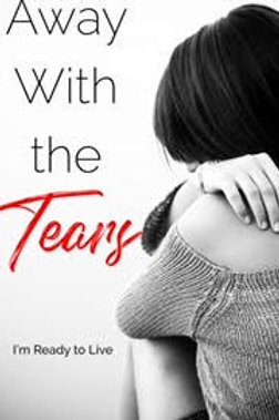 Away With the Tears I'm Ready to Live Book