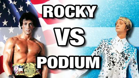 ROCKY VS PODIUM
