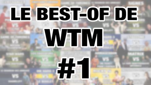 LE BEST-OF DE WTM - S1-EP01