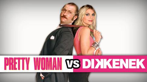 PRETTY WOMAN VS DIKKENEK