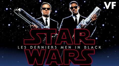 BANDE ANNONCE STAR WARS 8 VS MEN IN BLACK