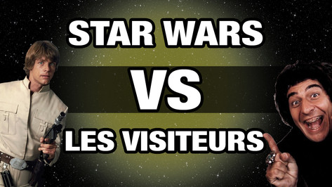 STAR WARS VS LES VISITEURS