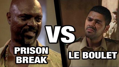 PRISON BREAK VS LE BOULET