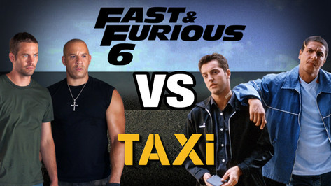 FAST AND FURIOUS 6 VS TAXI