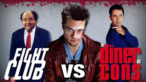 FIGHT CLUB VS LE DINER DE CONS