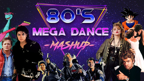 80S MEGA DANCE MASHUP