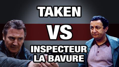 TAKEN VS INSPECTEUR LA BAVURE