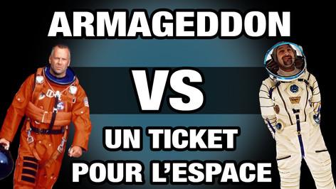 ARMAGEDDON VS UN TICKET POUR L'ESPACE