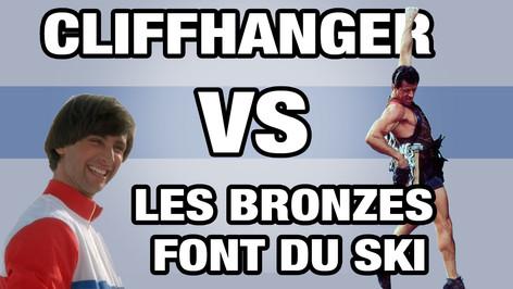 CLIFFHANGER VS LES BRONZES FONT DU SKI