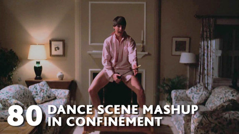 80 MOVIES DANCE SCENES MASHUP IN CONFINEMENT