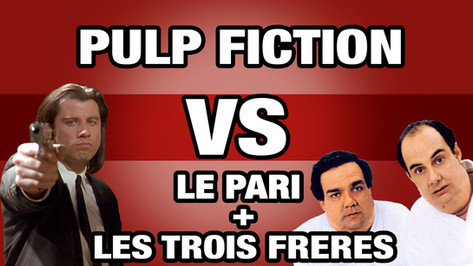 PULP FICTION VS LE PARI ET LES TROIS FRERES