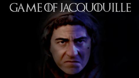 JACQUOUILLE DANS GAME OF THRONES