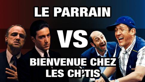LE PARRAIN VS BIENVENUE CHEZ LES CH'TIS