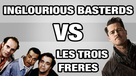 INGLOURIOUS BASTERDS VS LES TROIS FRERES