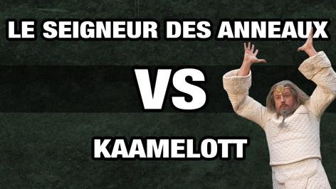 LE SEIGNEUR DES ANNEAUX VS KAAMELOTT 1