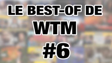 LE BEST-OF DE WTM - S4