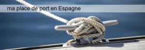Ma place de Port en Espagne