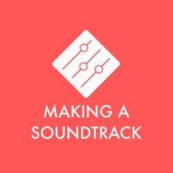 Making A Soundtrack Podcast
