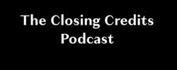 Closing Credits Podcast
