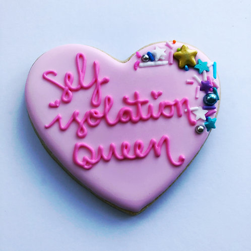 Isolation Queen Cookie