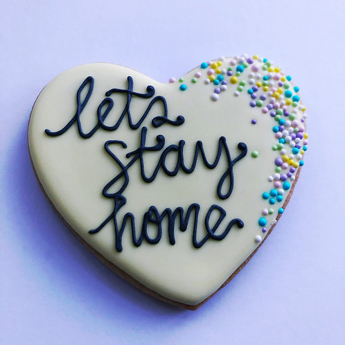 Lets Stay Home Cookie