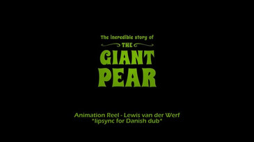 The Giant Pear - Animation Reel
